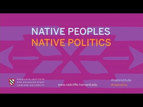Keynote Address | Native Peoples, Native Politics || Radcliffe Institute