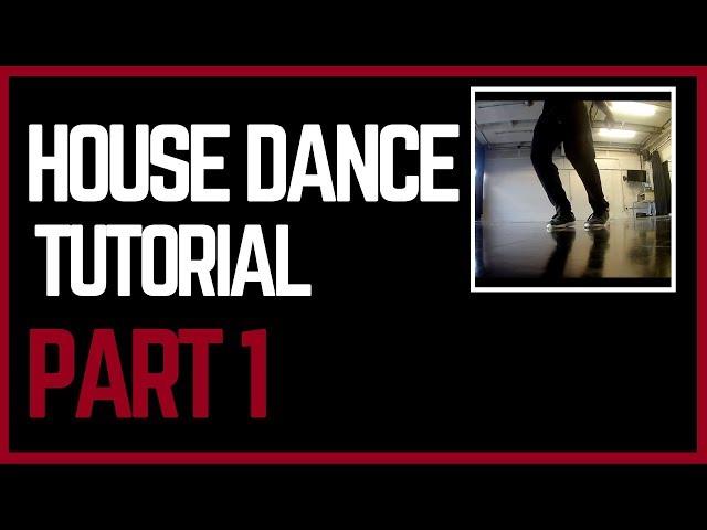 House Dance Tutorial   Part 1