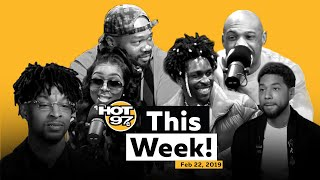 Jussie Smollett Arrested + Biggs Burke + 21 Savage and More on HOT 97 This Week!
