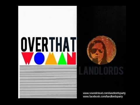 LANDLORDS - Over That Woman (MSTRKRFT v Drake v Wolfmother v MIMS landlords mashup)