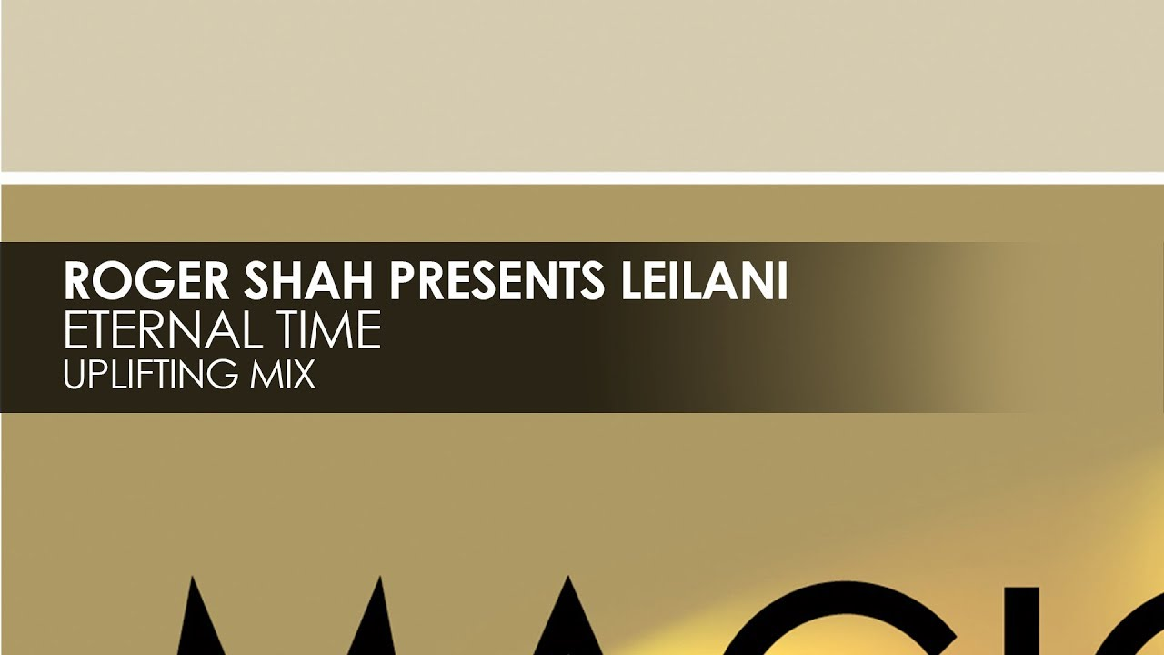 Roger Shah presents LeiLani - Eternal Time (Extended Uplifting Mix)