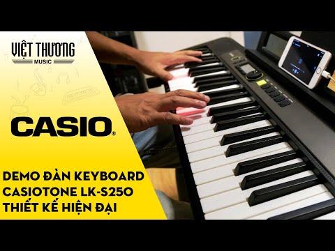 Demo đàn organ Casio LK-S250 - Thiết kế hiện đại 2019