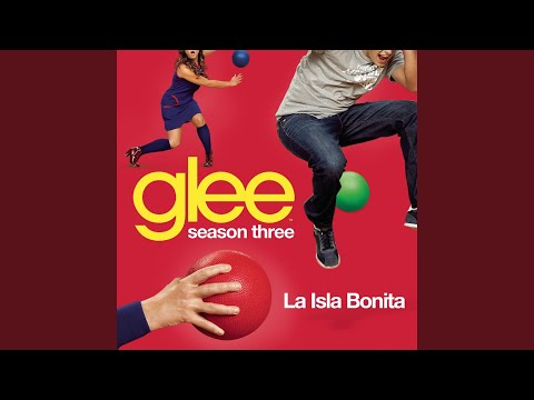 La Isla Bonita (Glee Cast Version feat. Ricky Martin)