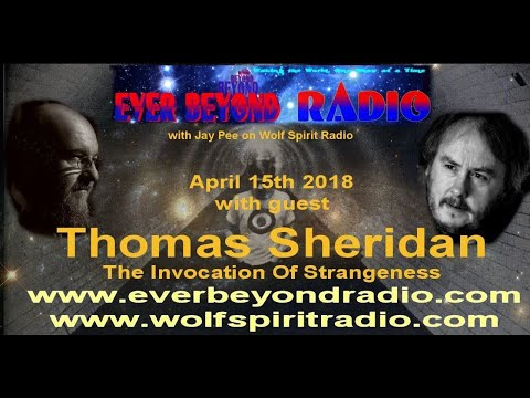 2018-04-15 Ever Beyond - Thomas Sheridan - The Invocation of Strangeness