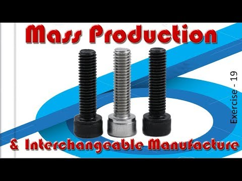 Mass Production And Interchangeable Manufacture