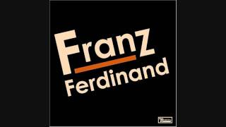 Franz Ferdinand The Dark Of The Matinée