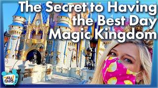 The Secret to Having the Best Day in Disney World's Magic Kingdom