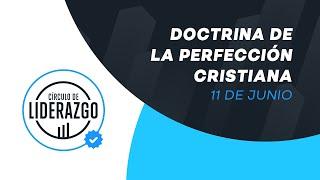 Doctrina de la perfección cristiana. | Círculo de Liderazgo. | Rony Madrid
