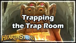 [Hearthstone] Trapping the Trap Room