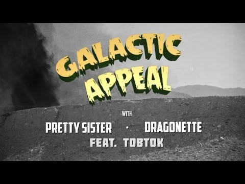 Pretty Sister & Dragonette feat. Tobtok - Galactic Appeal