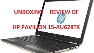hp pavilion 15 au628tx unboxing and review