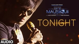 tonight full audio song aap se mausiiquii himesh reshammiya latest song 2016 t series