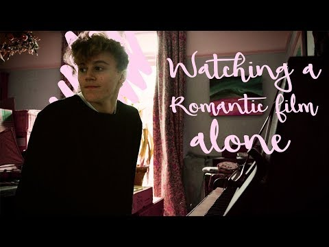 watching a romantic film alone - original song