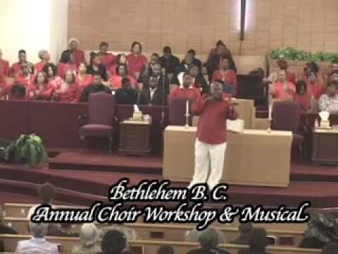 Bethlehem Baptist Church 2009 Annual Choir Workshop & Musical with Jimmy Jones Jr. (Part 7)
