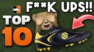 Top 10 Football Boot F*** Ups!!