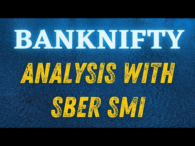 BANKNIFTY ANALYSIS WITH SBER SMI
