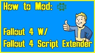 How to Enable Fallout 4 Script Extender - Fallout 4 Modding Tutorial