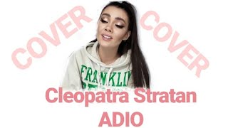 Cleopatra Stratan - Adio (cover by BEATRICE ANDONI)