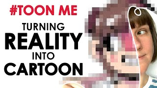 #TOONME (and others) - Turning REALITY into CARTOONS