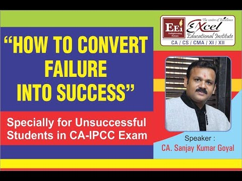 HOW TO CONVERT FAILURE INTO SUCCESS IN EXAM_ By : CA SANJAY KUMAR GOYAL