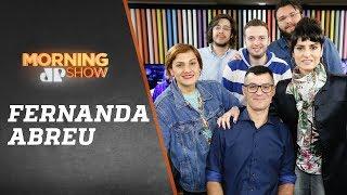 Fernanda Abreu - Morning Show - 16/10/18