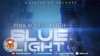 Pink Boss & Vitch - Blue Light - December 2018