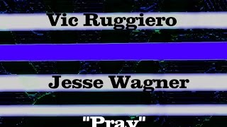 "Vic Ruggiero & Jesse Wagner / ""Pray"""