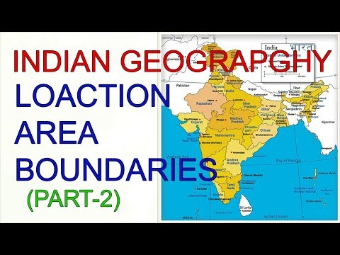 INDIAN GEOGRAPHY (LECTURE-2)- LOCATION, AREA, BOUNDARIES, PART-2