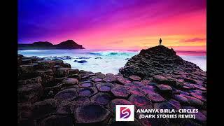 Ananya Birla - Circles ( Dark stories Remix)