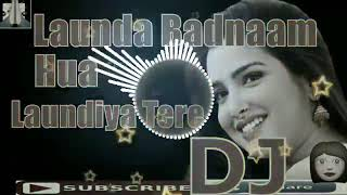 Launda Badnaam Hua Laundiya Tere Liye DJ Dileep