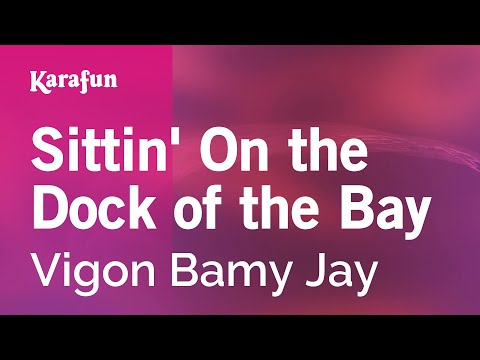 Karaoke Sittin' On the Dock of the Bay - Vigon Bamy Jay *