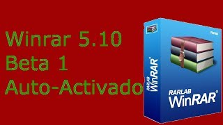 Descargar WinRar 5.10 Beta 1 [32 & 64 bits] pre-activado