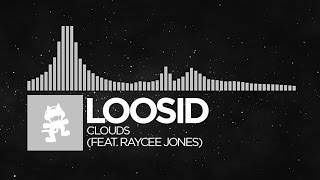 [Electronic] - Loosid - Clouds (feat. Raycee Jones) [Monstercat Release]