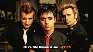 Green Day - Give Me Novacaine (Lyrics Video)