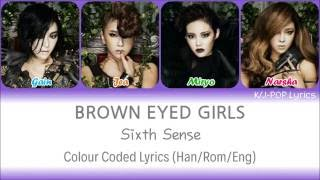 Brown Eyed Girls 브라운아이드걸스 Sixth Sense 식스 센스 Colour Coded Lyrics Han Rom Eng
