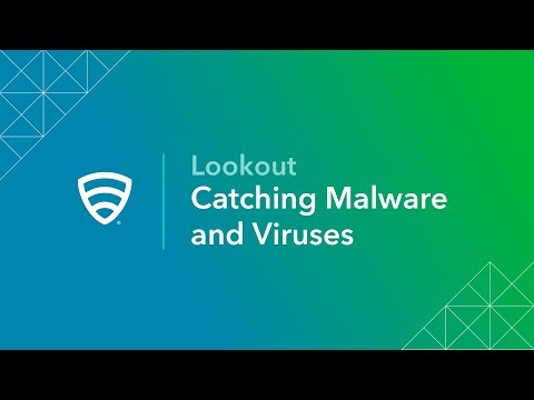 Lookout: Catching Malware & Viruses