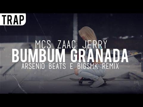 MCs Zaac Jerry - Bumbum Granada (Arsenio Beats & BIGSMK Remix)