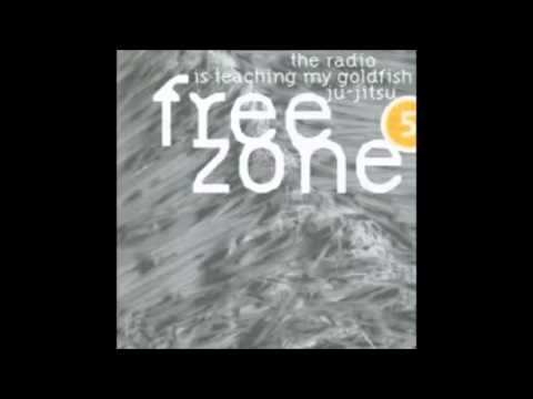 FREEZONE 5-The Radio Is Teaching My Goldfish Ju-Jitsu- Cd2