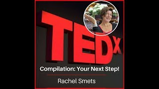 Compilation: TEDx Talk: Your Next Step!
