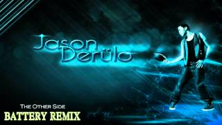 Jason Derulo - The Other Side Dubstep REMIX (Battery Remix)