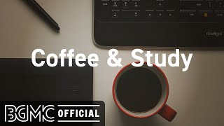 Coffee & Study: Sweet Coffee Jazz Instrumental Music for Exquisite Mood