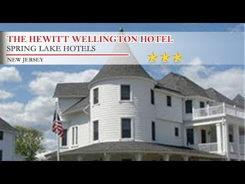 The Hewitt Wellington Hotel - Spring Lake Hotels, New Jersey