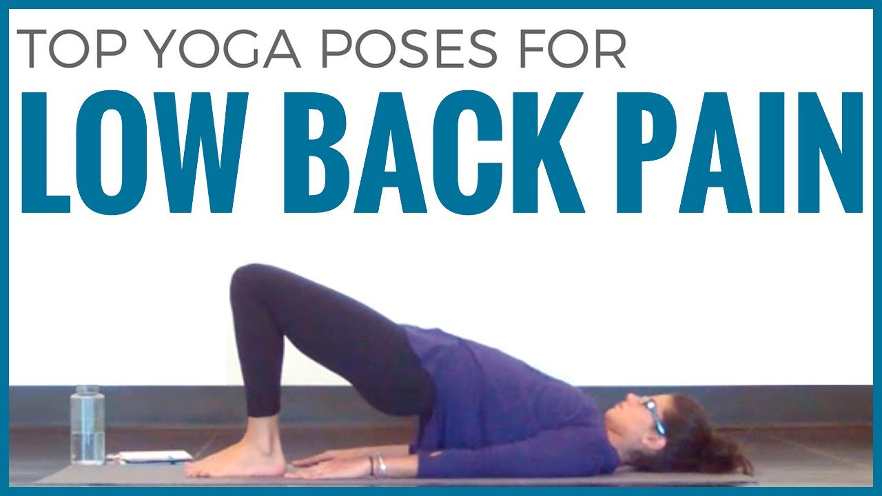 TOP YOGA POSES FOR LOW BACK PAIN RELIEF  Sarah Beth Yoga