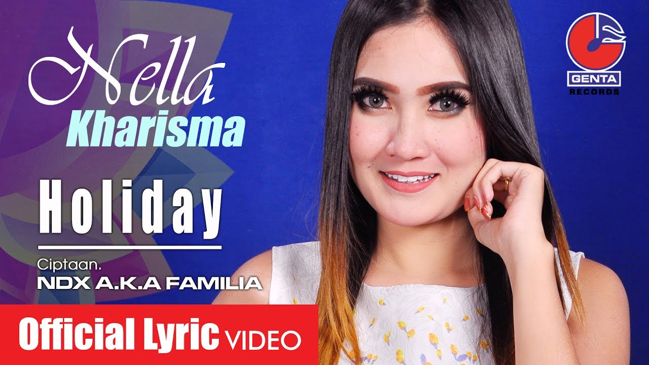 Nella Kharisma Holiday Official Youtube