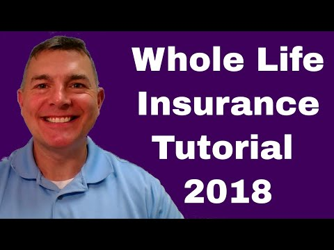 Whole Life Insurance Tutorial (2018)