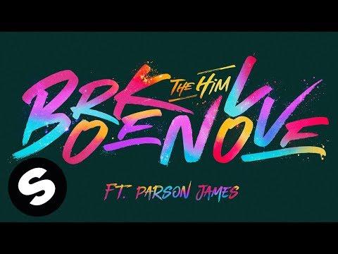 The Him - Broken Love (feat. Parson James) [Official Audio]