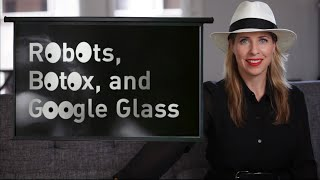 Robots, Botox, And Google Glass | Ep. 3 | The Future Starts Here
