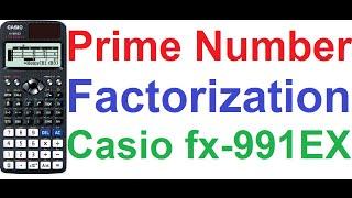 Prime Factorization Explained on Casio fx-991EX Classwiz Scientific Calculator