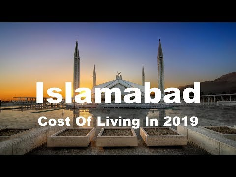 Cost Of Living In Islamabad, Pakistan In 2019, Rank 424th In The World