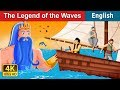 The Legend of the Waves Story in English  | Story | English Fairy Tales